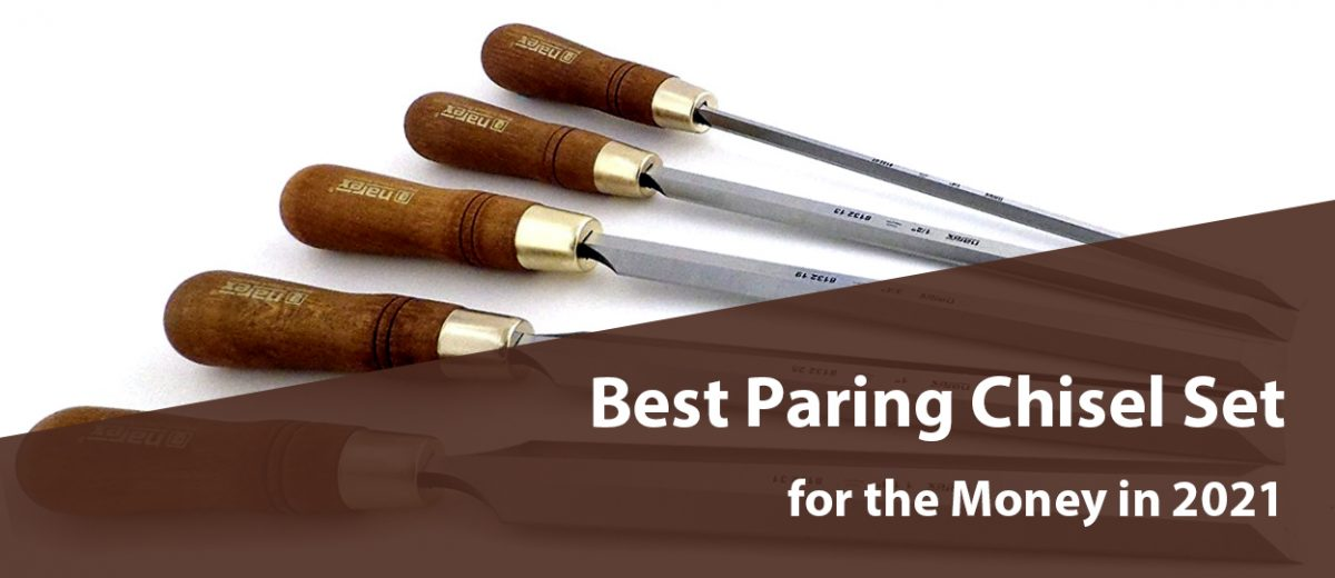 Best Paring Chisel Set for the Money in 2021