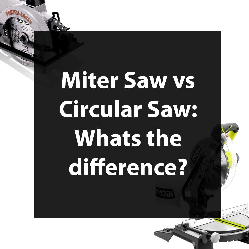 Miter Saw vs Circular Saw: Differences in Design and Blades