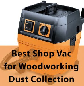 best shop vac for woodworking dust collection