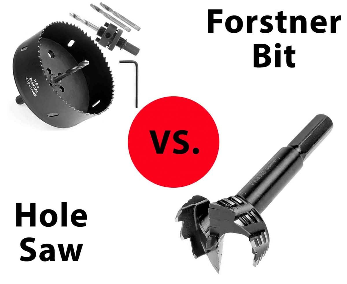Forstner Bit vs. Hole Saw: Which One to Use?