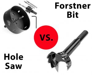 Forstner Bit vs. Hole Saw