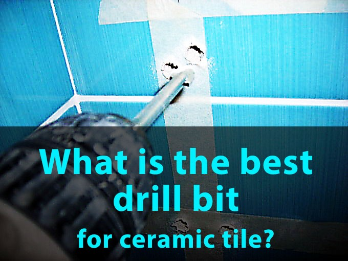 What is the best drill bit for porcelain tile