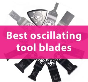 best oscillating tool blades
