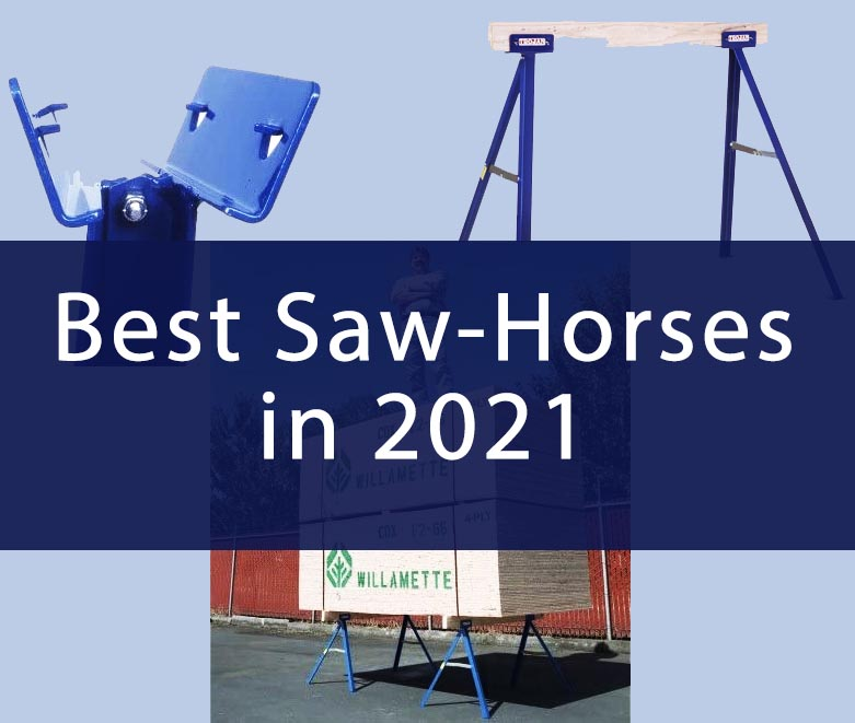Best Saw Horses in 2021: Portable, Folding and Adjustable Units