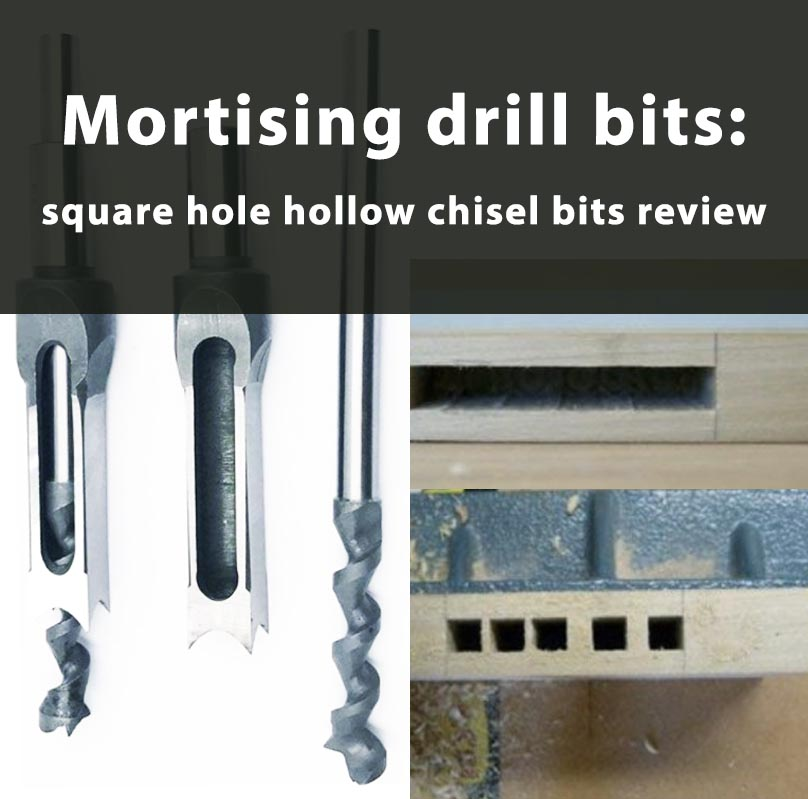 Mortising drill bit: square hole hollow chisel mortising bit review